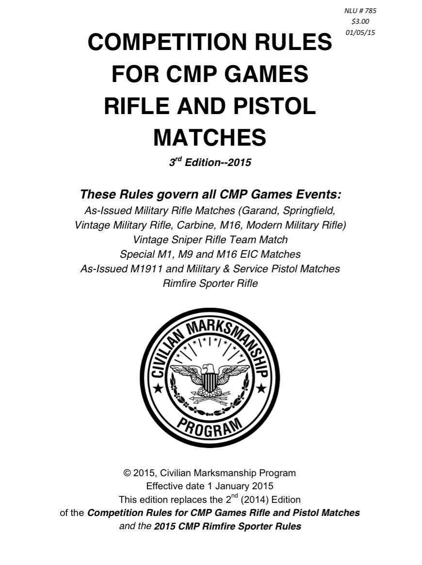 The 2015 3rd Edition of the Competition Rules for CMP Games Rifle and Pistol  Matches will govern CMP Games Matches for As-Issued Military Rifles, As-Issued Pistols and Rimfire Sporter throughout the coming year.